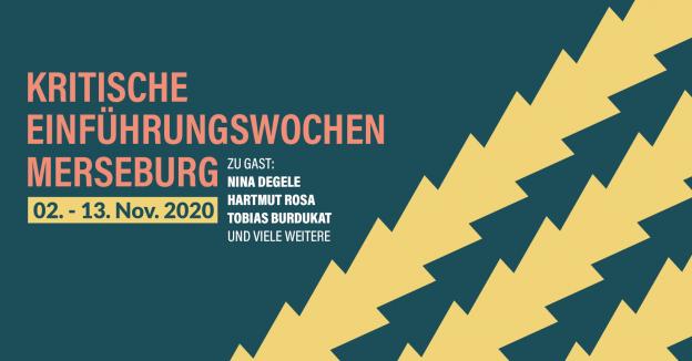 Kritische Einführungswochen Merseburg vom 02. - 13. Nov. 2020.
